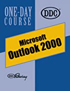 Outlook 2000 One Day Course by Michael P.…