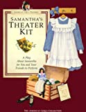 Adler, Susan S.: Samantha's Theater Kit: A Play About Samantha for You and Your Friends to Perform