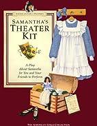 Samantha's Theater Kit by Valerie Tripp