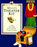 Tripp, Valerie: Molly's Theater Kit: A Play About Molly for You and Your Friends to Perform