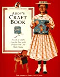 Evert, Jodi: Addy's Craft Book: A Look at Crafts from the Past With Projects You Can Make Today