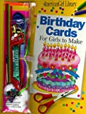 Brooks, Nan: Birthday Cards for Girls to Make/Book and Decorating Kit