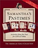 [???]: Samantha's Pastimes: Cookbook, Craft Book, Paper Dolls, Theater Kit
