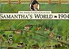 Samantha's World 1904: An American Girls Map…