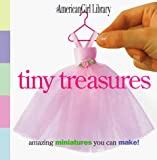 Holyoke, Nancy: Tiny Treasures: Amazing Miniatures You Can Make!