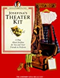 Tripp, Valerie: Josefina's Theater Kit: A Play About Josefina for You and Your Friends to Perform