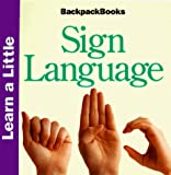 Brown, Harriet: Learn a Little Sign Language