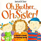 Oh, Brother ... Oh, Sister! A Sister's Guide…