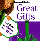 [???]: Great Gifts: For Girls to Make and Give