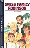 Wyss, Johann: Swiss Family Robinson (Saddleback Classics)