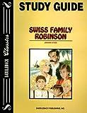 Wyss, Johann: Swiss Family Robinson Study Guide (Saddleback Classics)