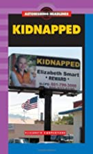 Kidnapped (Astonishing Headlines) by…