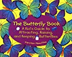 The Butterfly Book: A Kid's Guide to…