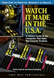 Brumberg, Bruce: Watch It Made in the U.S.A: A Visitor&#39;s Guide to the Companies That Make Your Favorite Products
