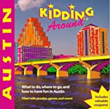 Johnson, Drew D.: Kidding Around Austin: What to Do, Where to Go, and How to Have Fun in Austin