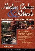 Healing Centers & Retreats: Healthy Getaways…