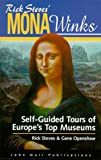Steves, Rick: Rick Steves' Mona Winks: Self-Guided Tours of Europe's Top Museums