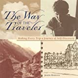 Dispenza, Joseph: The Way of the Traveler: Making Every Trip a Journey of Self-Discovery