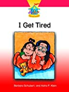 I GET TIRED (Dominie Carousel Readers) by…