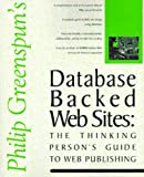 Greenspun, Philip: Database Backed Web Sites: The Thinking Person's Guide to Web Publishing