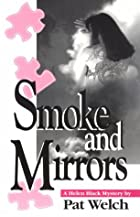 Smoke and Mirrors by Pat Welch