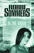 In the Mood by Robbi Sommers