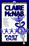 McNab, Claire: Past Due (Detective Inspector Carol Ashton Mystery/Claire Mcnab, 10)