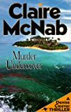 McNab, Claire: Murder Undercover: A Denise Cleever Thriller (Denise Cleever Thrillers)