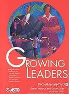 Growing leaders : a leader-builder handbook…