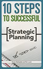 10 Steps to Successful Strategic Planning by…
