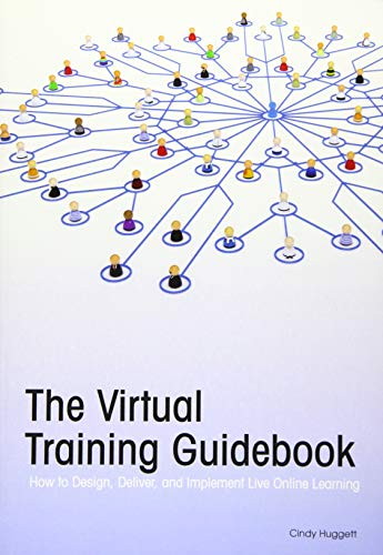 the-virtual-training-guid-how-to-design-deliver-and-implement-live-online-learning-trainers-workshop