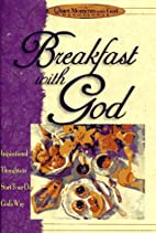 Breakfast With God (Quiet Moments With God)…