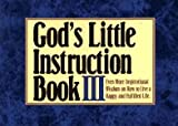 Honor Books: God's Little Instruction Book III: Even More Inspirational Wisdom on How to Live a Happy and Fulfilled Life