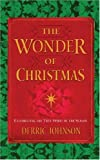 Johnson, Derric: The Wonder of Christmas: Celebrating the True Spirit of the Season