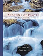 Seasons of Prayer: In Word and Image by…