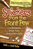 Hafer, Todd: Snickers from the Front Pew