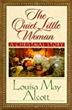 Alcott, Louisa May: The Quiet Little Woman