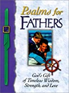 Psalms for Fathers: God's Gift of Endless…