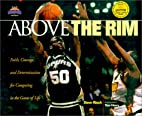 Above the Rim: Facing Life with Faith, Guts,…