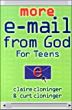 Cloninger, Claire: More E-Mail from God for Teens