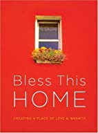 Bless This Home: Creating a Place of Love…