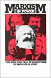 Kort, Michael G.: Marxism in Power: The Rise and Fall of a Doctrine
