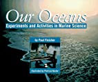 Our Oceans: Experiments and Activities in…