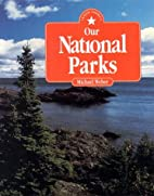 Our National Parks by Michael Weber