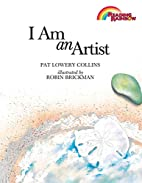 I Am an Artist by Pat Lowery Collins