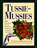 Laufer, Geraldine Adamich: Tussie-Mussies: The Victorian Art of Expressing Yourself in the Language of Flowers