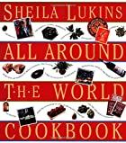 Sheila Lukins All Around the World Cookbook…