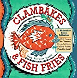 Loomis, Susan Herrmann: Clambakes & Fish Fries