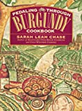 Sarah Leah Chase: Pedaling Through Burgundy Cookbook