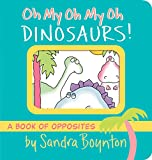 Boynton, Sandra: Oh My Oh My Oh Dinosaurs!